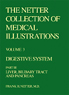 The Netter Collection of Medical Illustrations - Digestive System, Part III - Liver, Biliary Tract and Pancreas