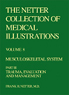 The Netter Collection of Medical Illustrations - Musculoskeletal System, Part III - Trauma, Evaluation and Management