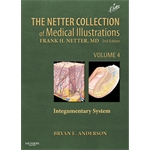 The Netter Collection of Medical Illustrations - Integumentary System